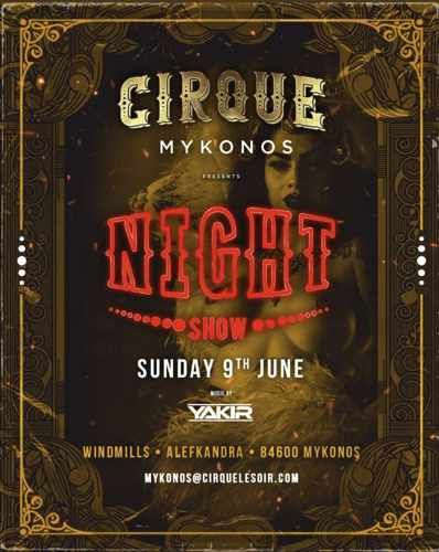 Promotional image for June 9 Night Show Cirque nightclub Mykonos
