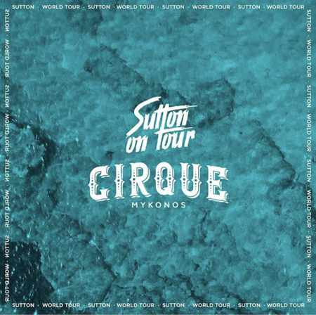 Promotional ad for the Cirque Mykonos party featuring Sutton nightclub from Barcelona