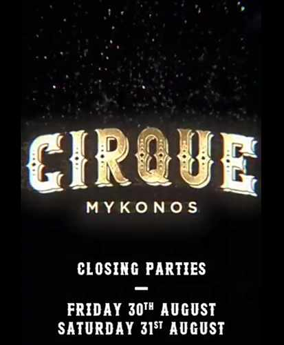 Cirque Mykonos nightclub closing parties August 30 and 31 2019