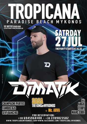 Promotional ad for the DJ Dimatik show at Tropicana Mykonos July 27