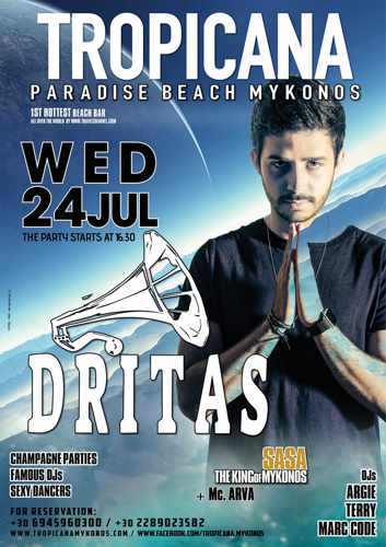 DJ Dritas show at Tropicana Mykonos July 24