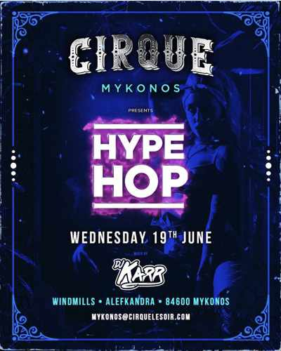 Promotional image for Hype Hop night at Cirque Mykonos Wednesday June 19
