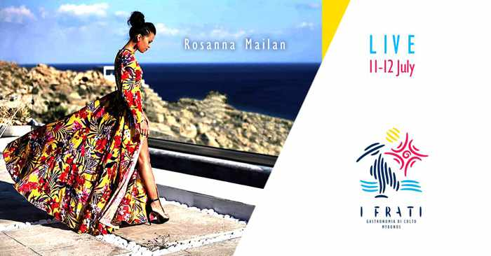 I Frati Mykonos presents vocalist Rosanna Mailan on July 11 and 12