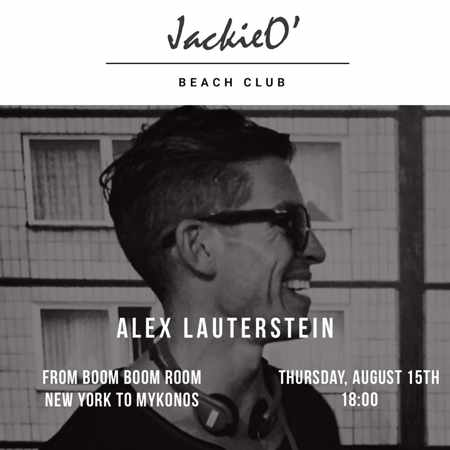 JackieO Beach Club Mykonos presents DJ Alex Lauterstein on Thursday August 15