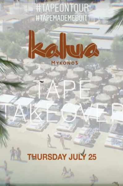 Kalua Mykonos Tape Takover event Thursday July 25