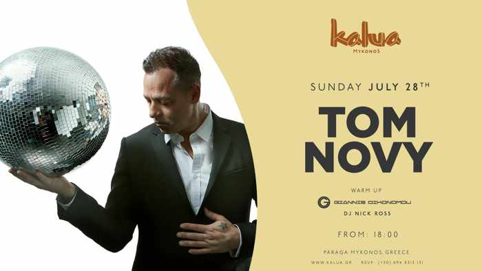 Kalua Mykonos presents Tom Novy on July 27