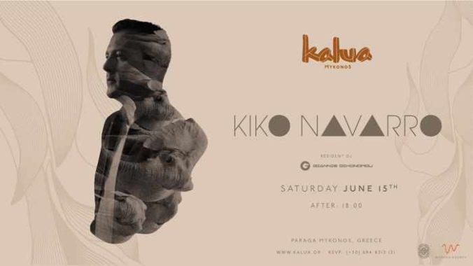 Promotional image for Kiko Navarro appearance at Kalua Mykonos June 15