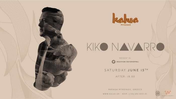 Promotional image for Kiko Navarro appearance at Kalua Mykonos June 15