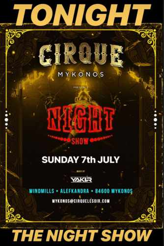 Cirque Mykonos Night Show party July 7