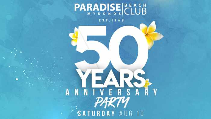 Paradise Club Mykonos 50th Anniversary Party on Saturday August 10