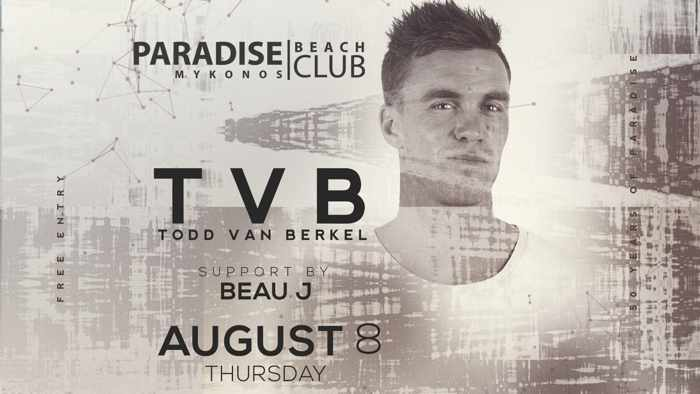 Paradise Club Mykonos presents TVB Todd Van Berkel on Thursday August 8