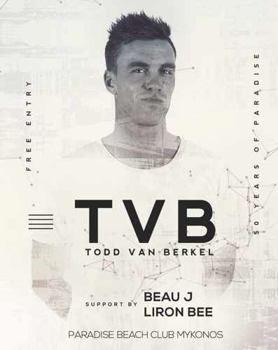 Paradise Club Mykonos presents Todd van Berkel on Saturday July 20