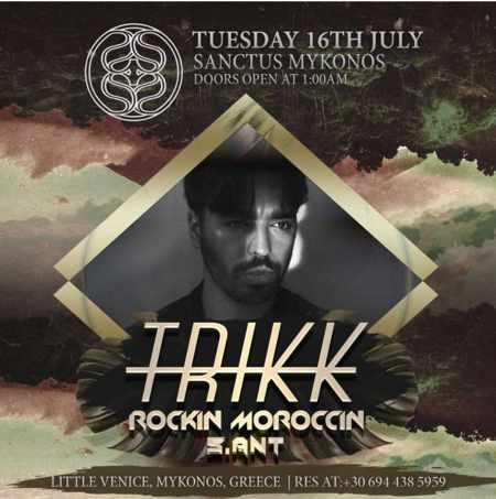Sanctus Mykonos July 16 party featuring Trikk