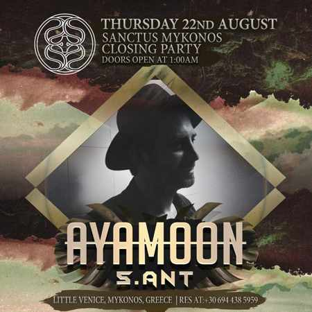 Sanctus Mykonos closing party with Ayamoon on Thursday August 22
