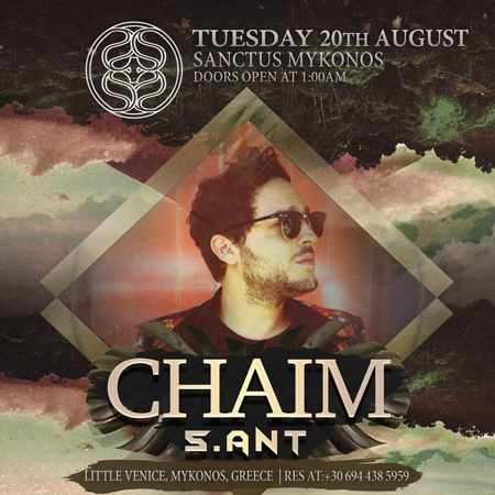 Sanctus Mykonos presents Chaim on Tuesday August 20