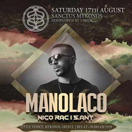 Sanctus Mykonos presents Manolaco on Saturday August 17