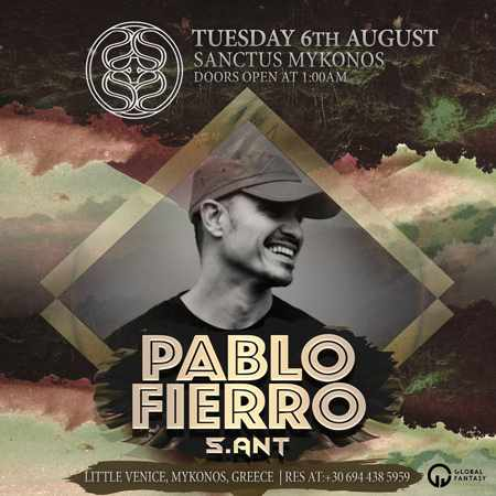 Sanctus Mykonos presents Pablo Fierro on Tuesday August 6