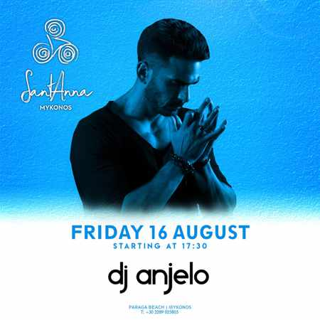 SantAnna Mykonos presents DJ Anjelo on Friday August 16