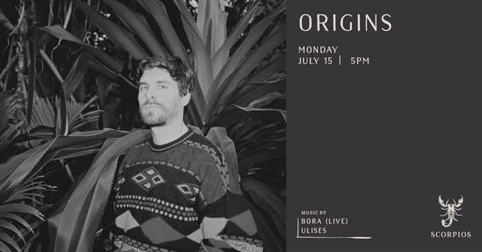 Scorpios Mykonos July 15 Origins event with Bora and Ulises