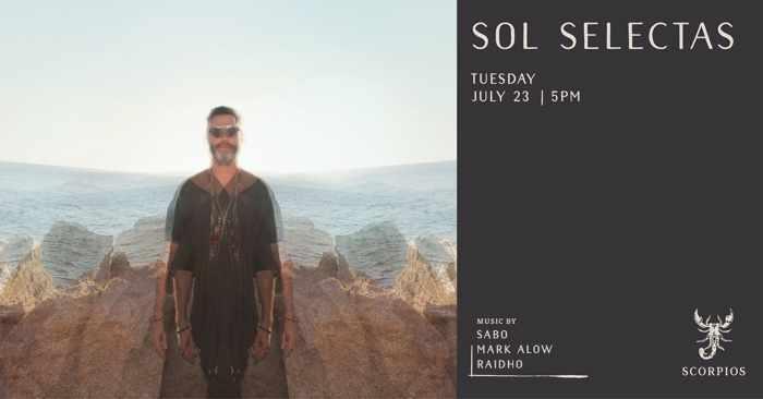 Scorpios Mykonos July 23 Sol Selectas event