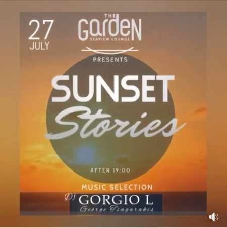The Garden of Mykonos Sunset Stories event Saturday July 27