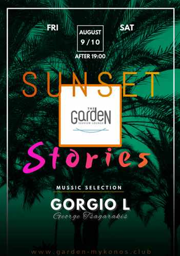 The Garden of Mykonos Sunset Stories music event Friday August 9 and Saturday August 10