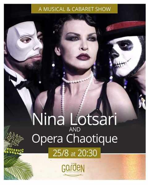 The Garden of Mykonos music and cabaret show with Nina Lotsari and Opera Chaotique on August 25