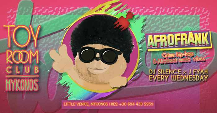 Promotional ad for Toy Room Club Mykonos AfroFrank parties summer 2019