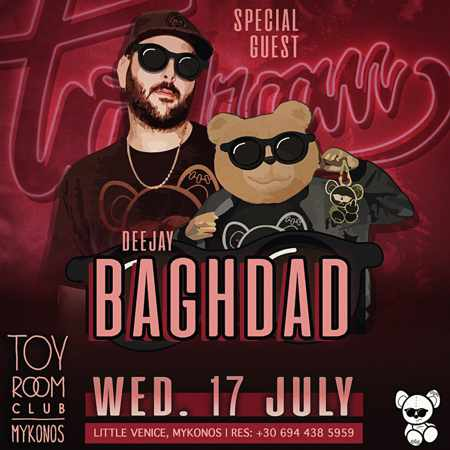 Promo ad for DJ Baghdad show at Toy Room Club Mykonos July 17