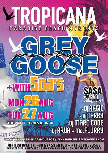 Tropicana Mykonos Grey Goose parties on August 26 and 27