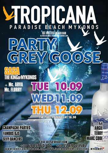 Tropicana Mykonos presents Grey Goose parties September 10 11 & 12