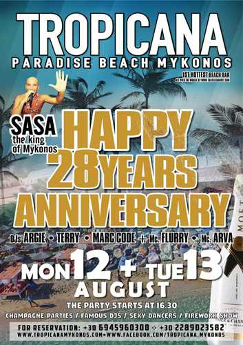Tropicana beach club Mykonos 28th Anniversary Party August 12 and 13