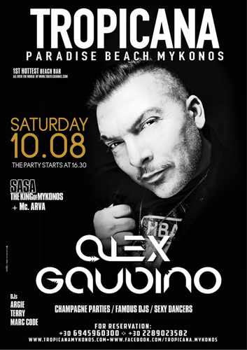 Tropicana beach club Mykonos presents Alex Gaudino on Saturday August 10