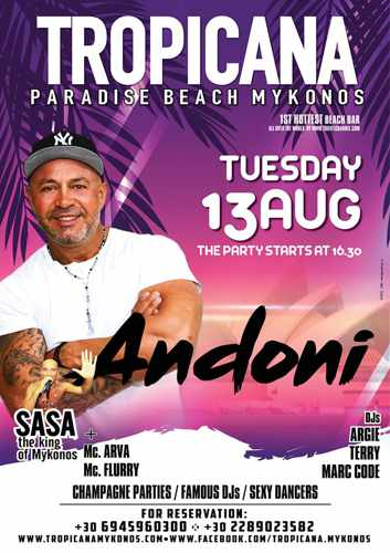 Tropicana beach club Mykonos presents Deejay Andoni on Tuesday August 13