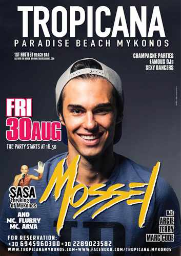 Tropicana beach club Mykonos presents Mossel on Friday August 30