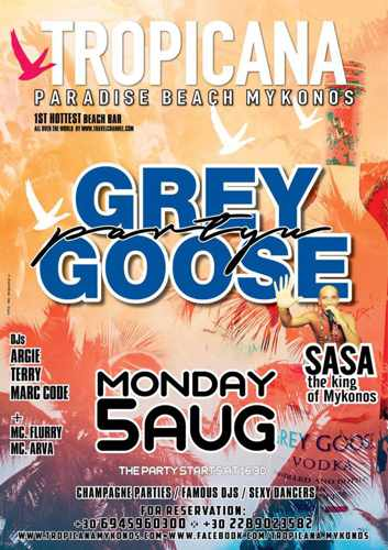 Tropicana club Mykonos Grey Goose party Monday August 5