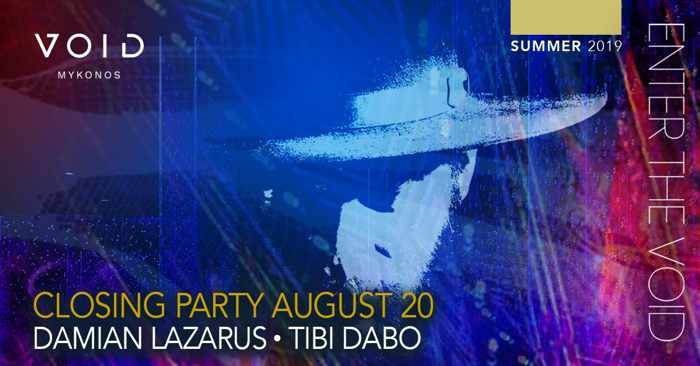 Void Mykonos presents the closing party for the Enter the Void events by Damian Lazarus