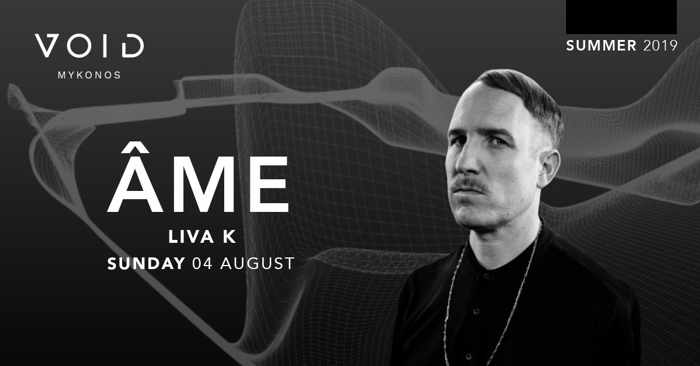 Void club Mykonos presents Ame and Liva K on August 4