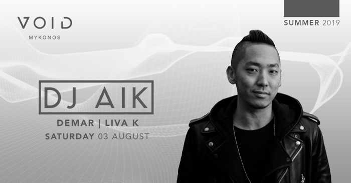 Void club Mykonos presents DJ AIK on Saturday August 3