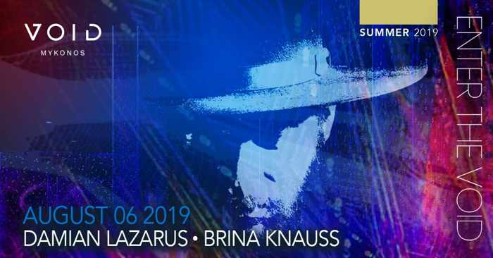 Void club Mykonos presents Damian Lazarus and Drina Knauss on August 6