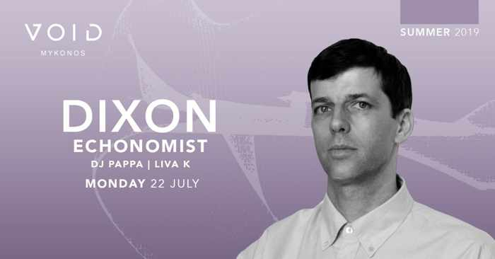 Void club Mykonos presents Dixon and Echonomist on Monday July 22