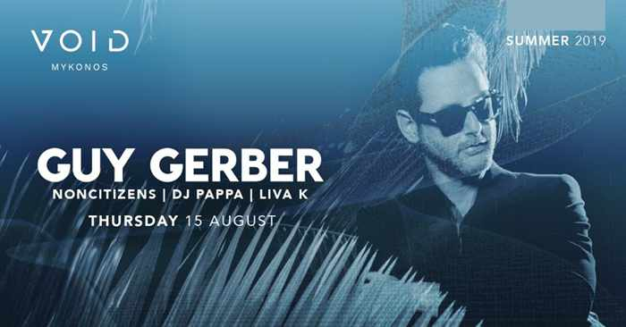 Void club Mykonos presents Guy Gerber on Thursday August 15