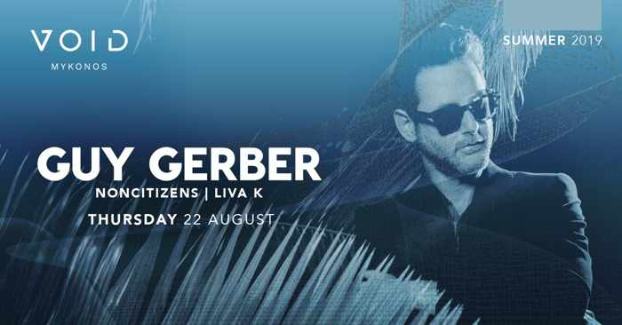 Void club Mykonos presents Guy Gerber on Thursday August 22