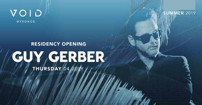 Void club Mykonos presents Guy Gerber on Thursday July 4