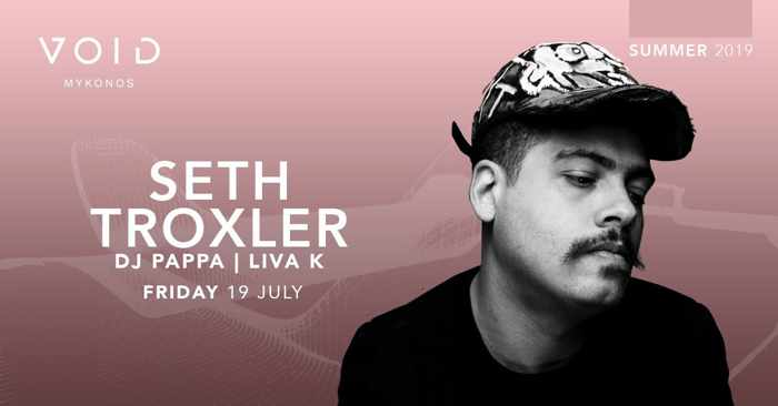 Advertisement for Seth Troxler appearance at Void club Mykonos on July 19
