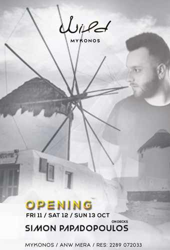Wild Cafe Bar Mykonos October 2019 opening weekend parties with DJ Simon Papadopoulos