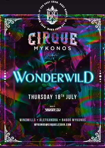 Wonderwild party at Cirque Mykonos on Thursday July 18