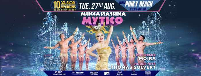 XLSIOR Festival Mykonos Mytico Muccassassina party on Tuesday August 27