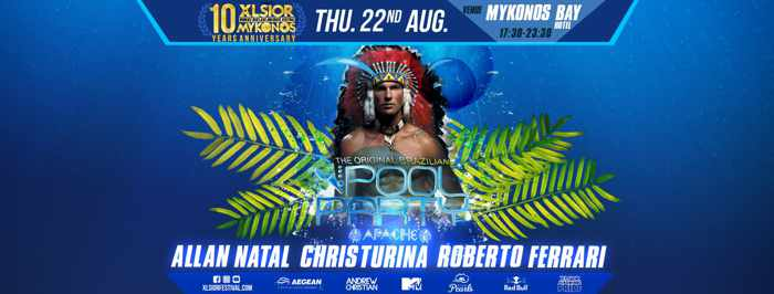 XLSIOR Festival Mykonos The Original Brazilian Pool Party on Thursday August 22