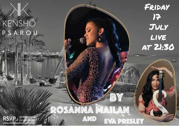 Kensho Psarou Mykonos presents Rosanna Mailan and Eva Presley